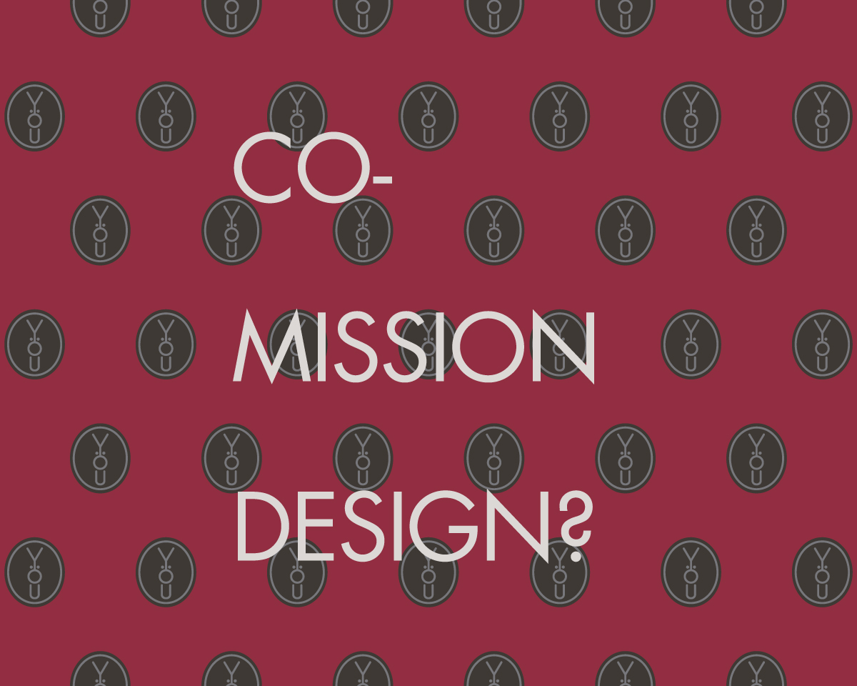 CO-MISSION DESIGN?
